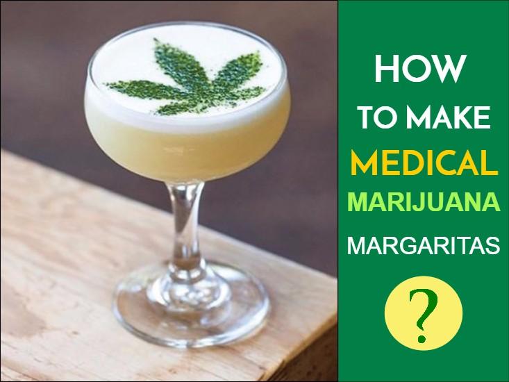 Medical Marijuana Margaritas