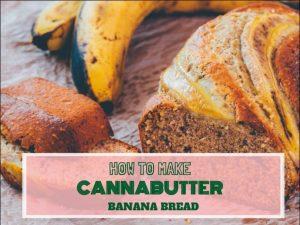 Cannabutter Banana Bread