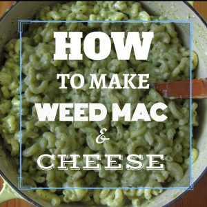 Weed Mac & Cheese