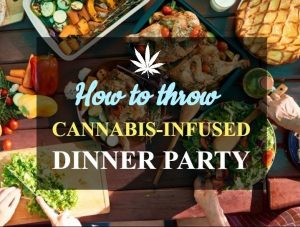 Cannabis Infused Dinner Party