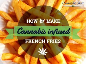 how to make cannabis infused french fries