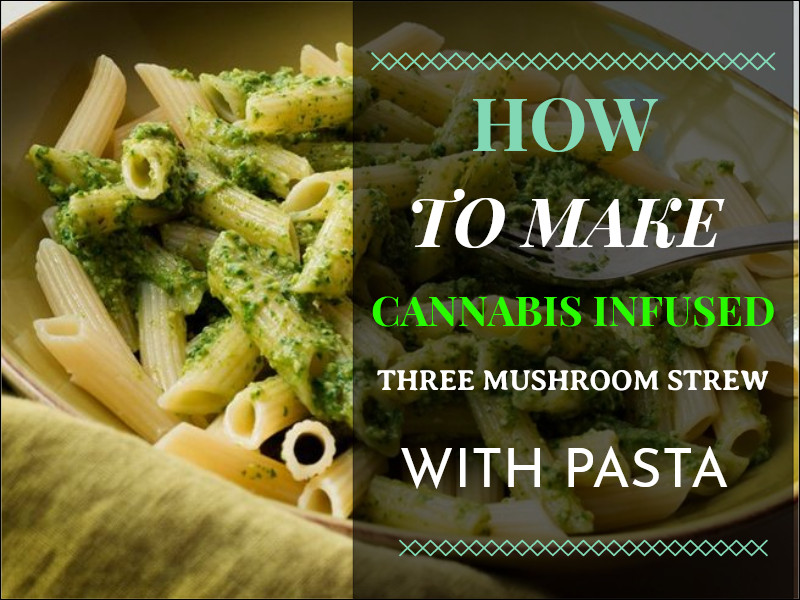 Cannabis Infused Pasta